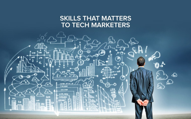 Skills that matters to Tech Marketers